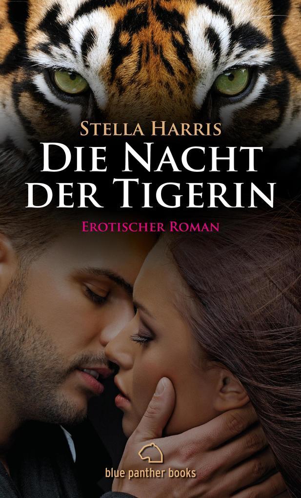 Die Nacht der Tigerin | Erotischer Roman als eBook