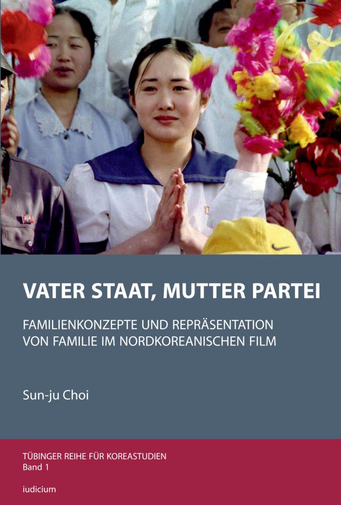 Vater Staat, Mutter Partei als Buch von Sun-Ju ...