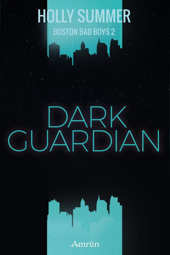 Dark Guardian (Boston Bad Boys Band 2) als eBook