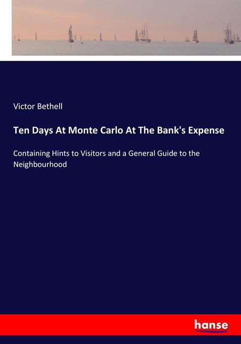 Ten Days At Monte Carlo At The Bank´s Expense a...