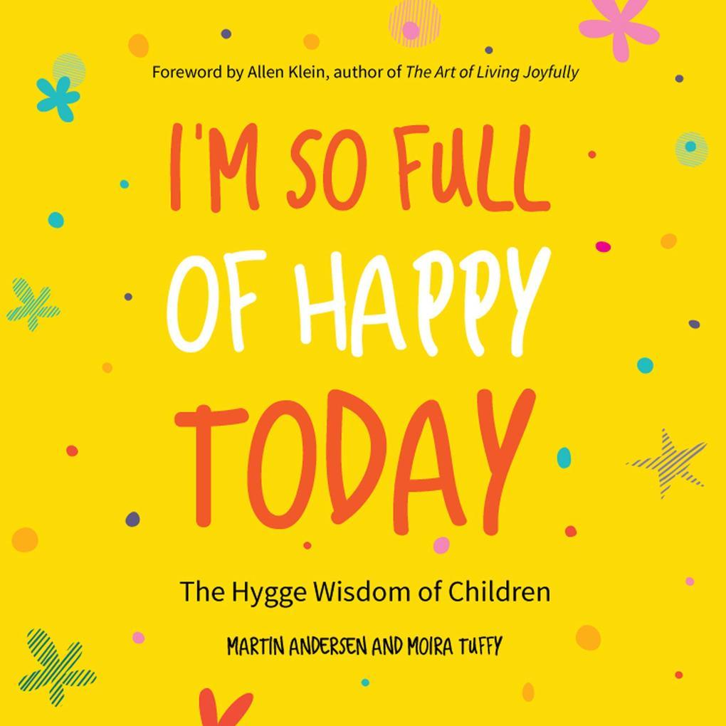 I´m So Full of Happy Today als eBook Download v...