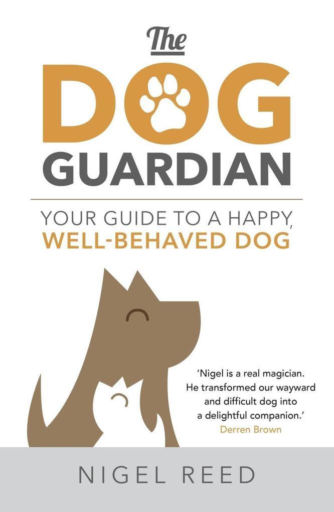 The Dog Guardian als eBook Download von Nigel Reed