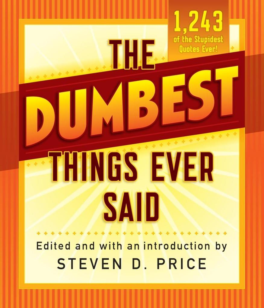 The Dumbest Things Ever Said als eBook Download...
