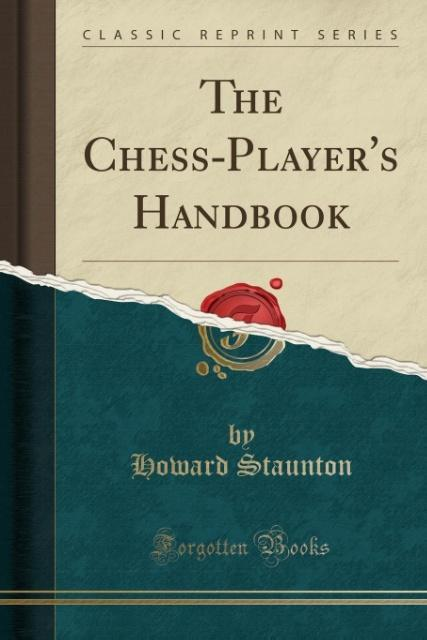The Chess-Player´s Handbook (Classic Reprint) a...