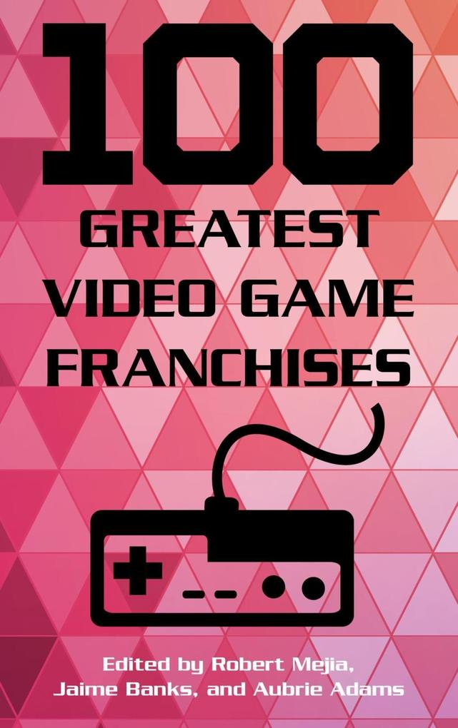 100 Greatest Video Game Franchises als eBook Do...
