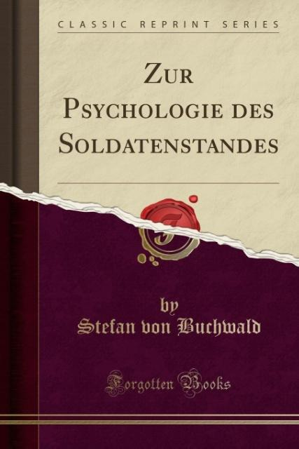 Zur Psychologie des Soldatenstandes (Classic Re...