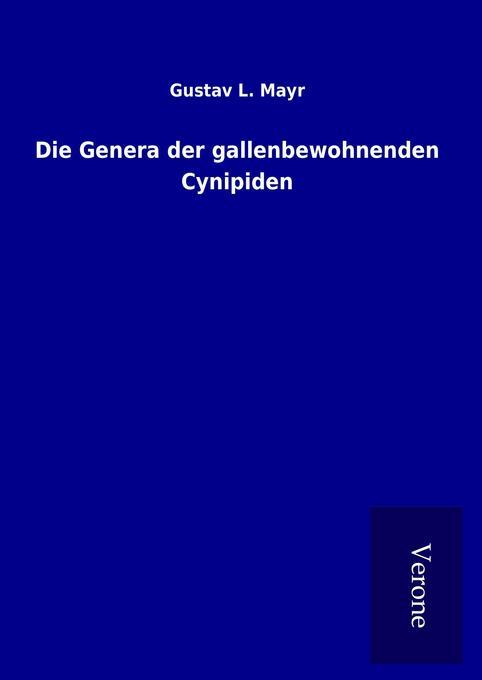 Die Genera der gallenbewohnenden Cynipiden als ...