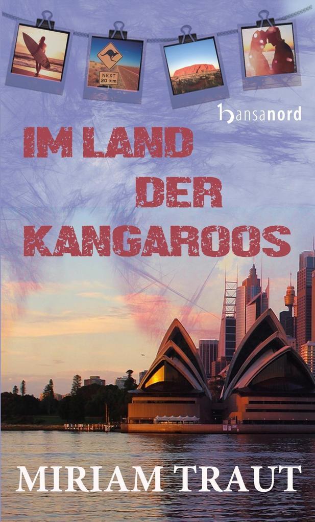Im Land der Kangaroos als Taschenbuch von Miria...