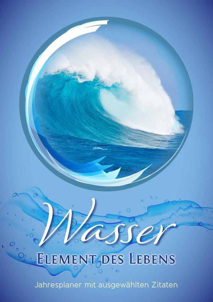 Geburtstagskalender Wasser - Element des Lebens als Kalender