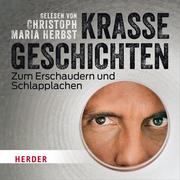 Christoph Maria Herbst liest: Krasse Geschichten zum Erschaudern und Schlapplachen
