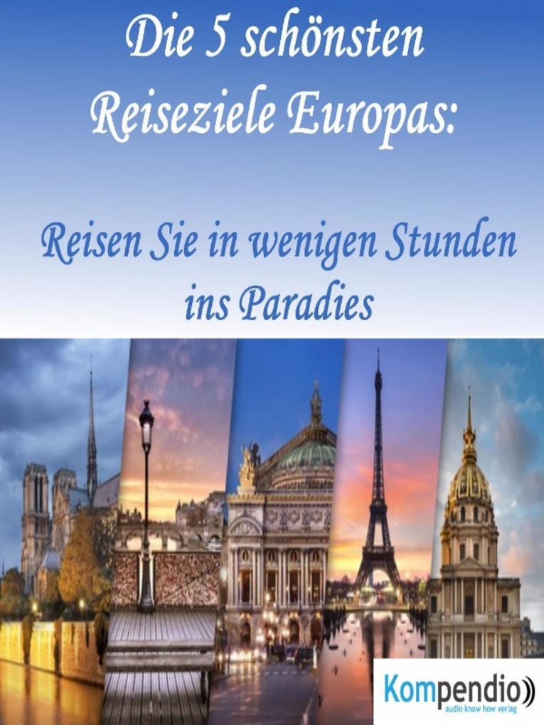 Die 5 schönsten Reiseziele Europas: als eBook