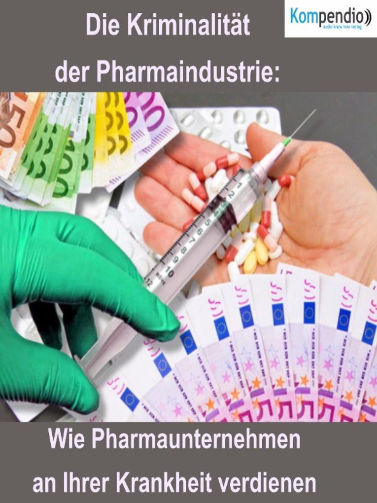 Die Kriminalität der Pharmaindustrie: als eBook