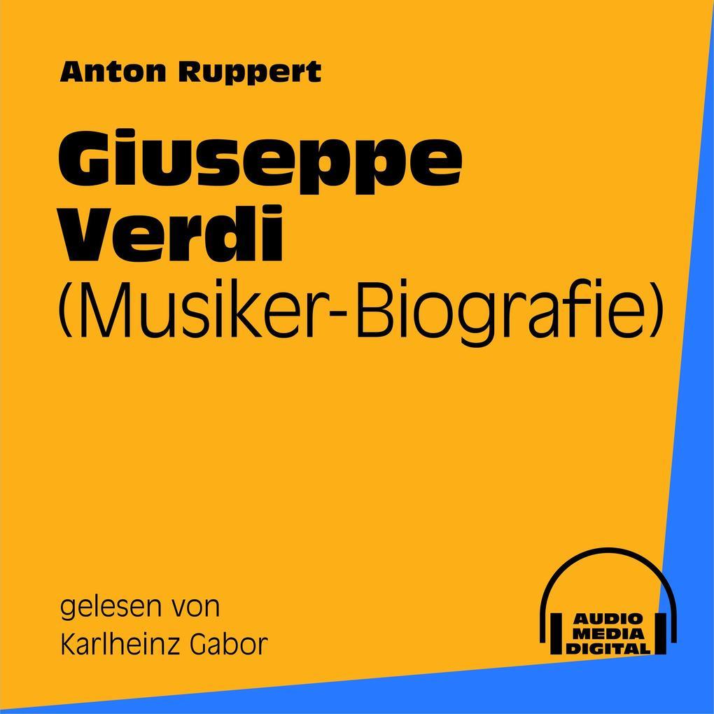 Giuseppe Verdi (Musiker-Biografie) als Hörbuch ...