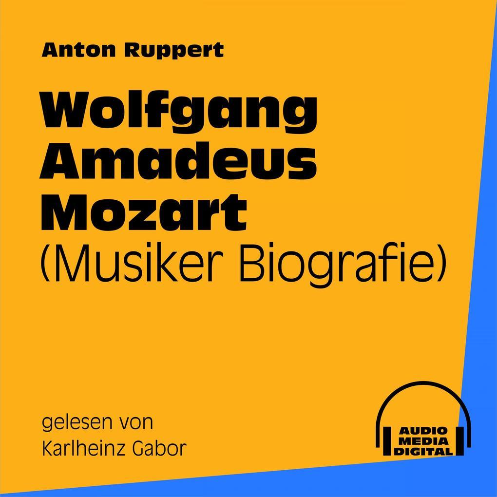 Wolfgang Amadeus Mozart (Musiker-Biografie) als...