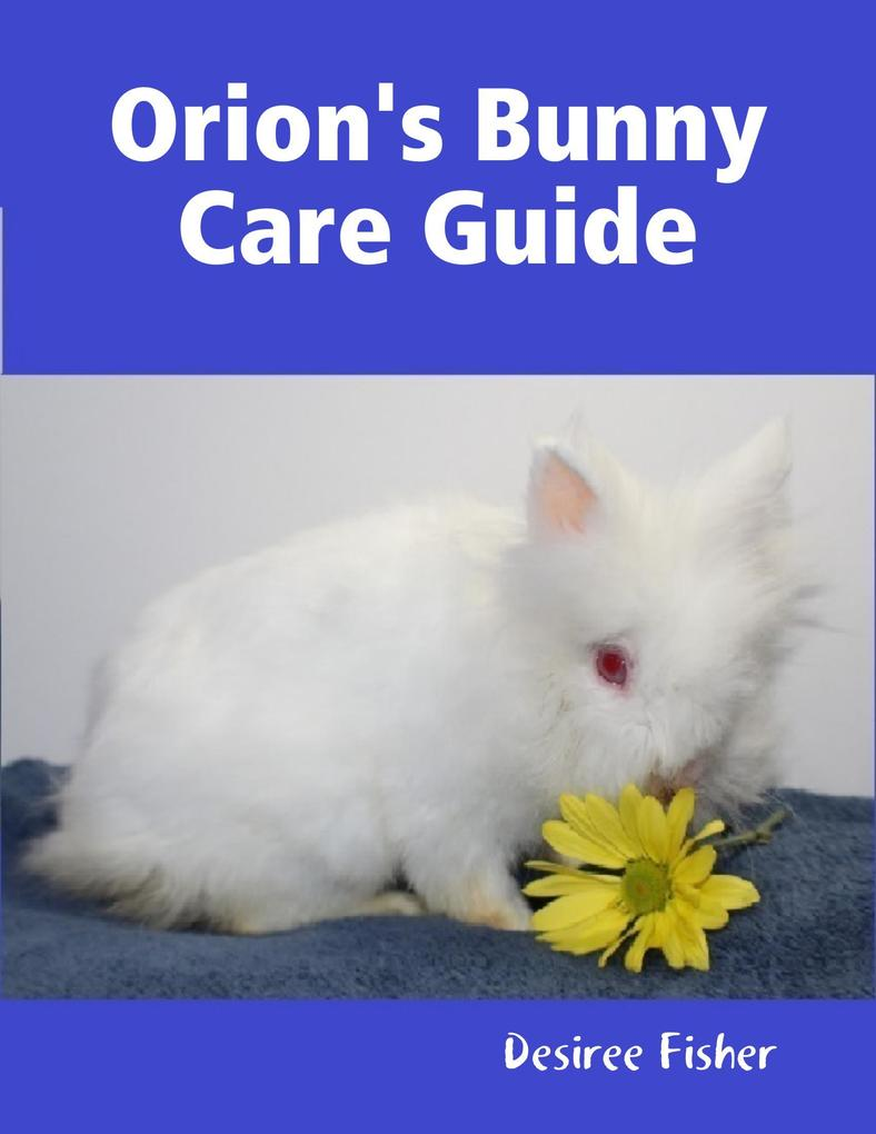 Orion´s Bunny Care Guide als eBook Download von...