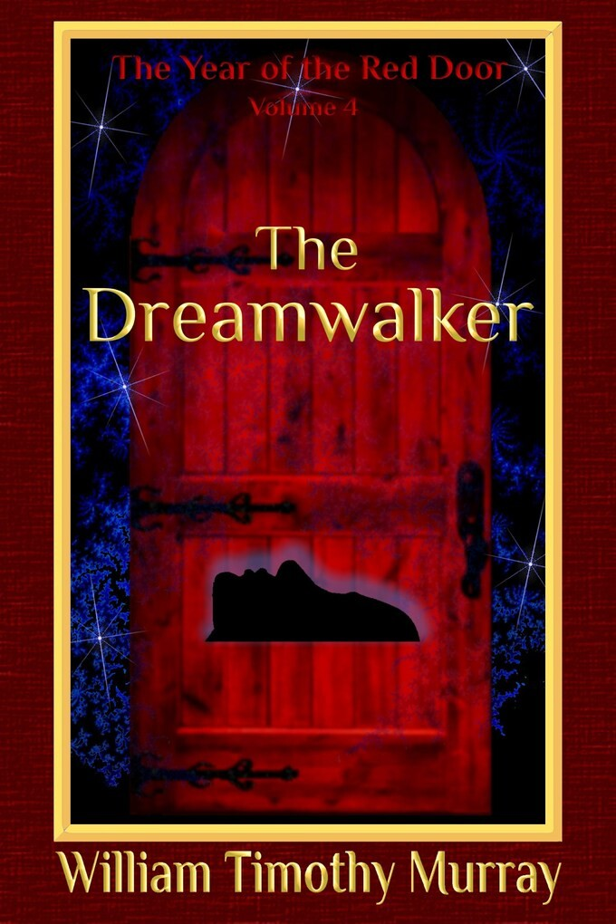 The Dreamwalker (Volume 4 of The Year of the Red Door) als eBook