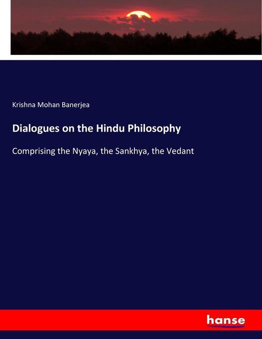 Dialogues on the Hindu Philosophy als Buch von ...