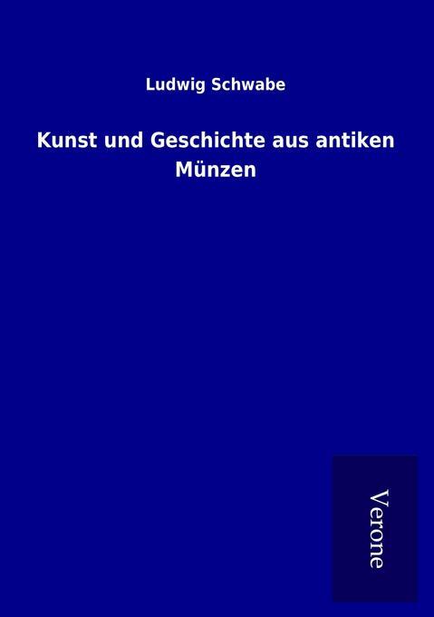 Kunst und Geschichte aus antiken Münzen als Buc...