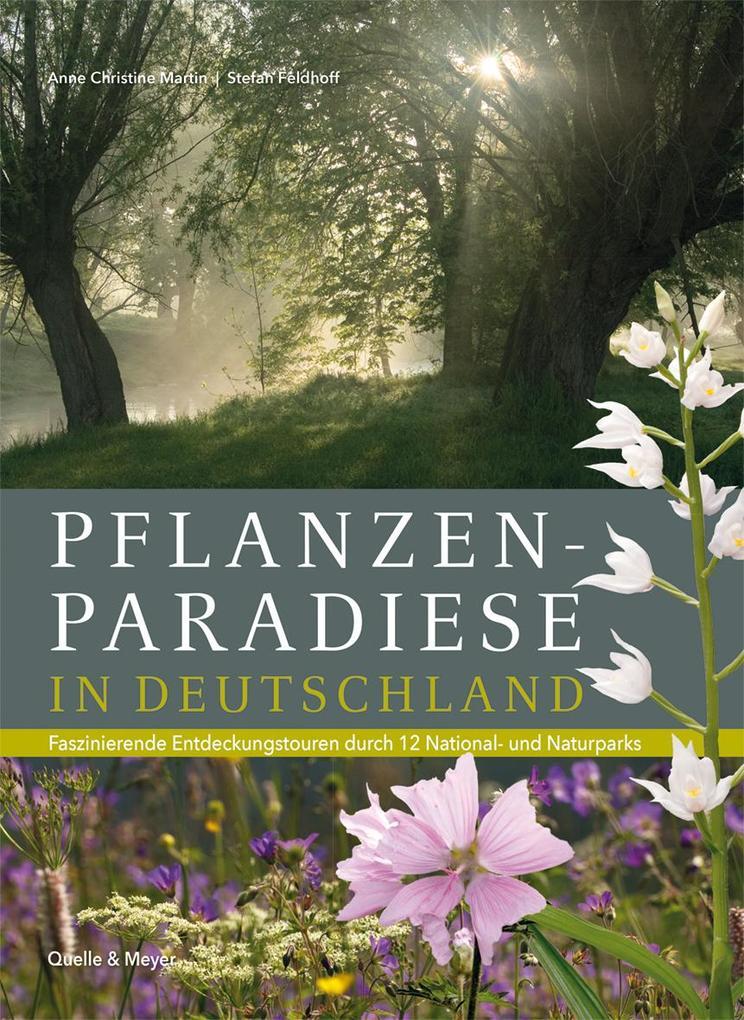 Pflanzenparadiese in Deutschland als Buch von A...