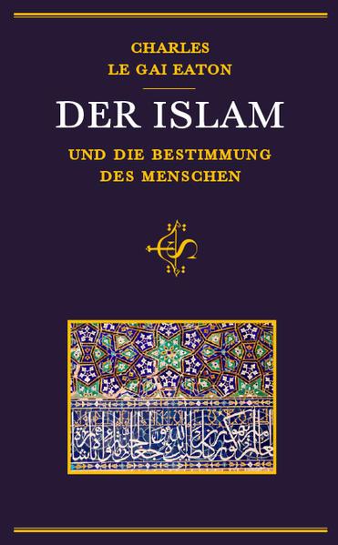 Der Islam und die Bestimmung des Menschen als Buch