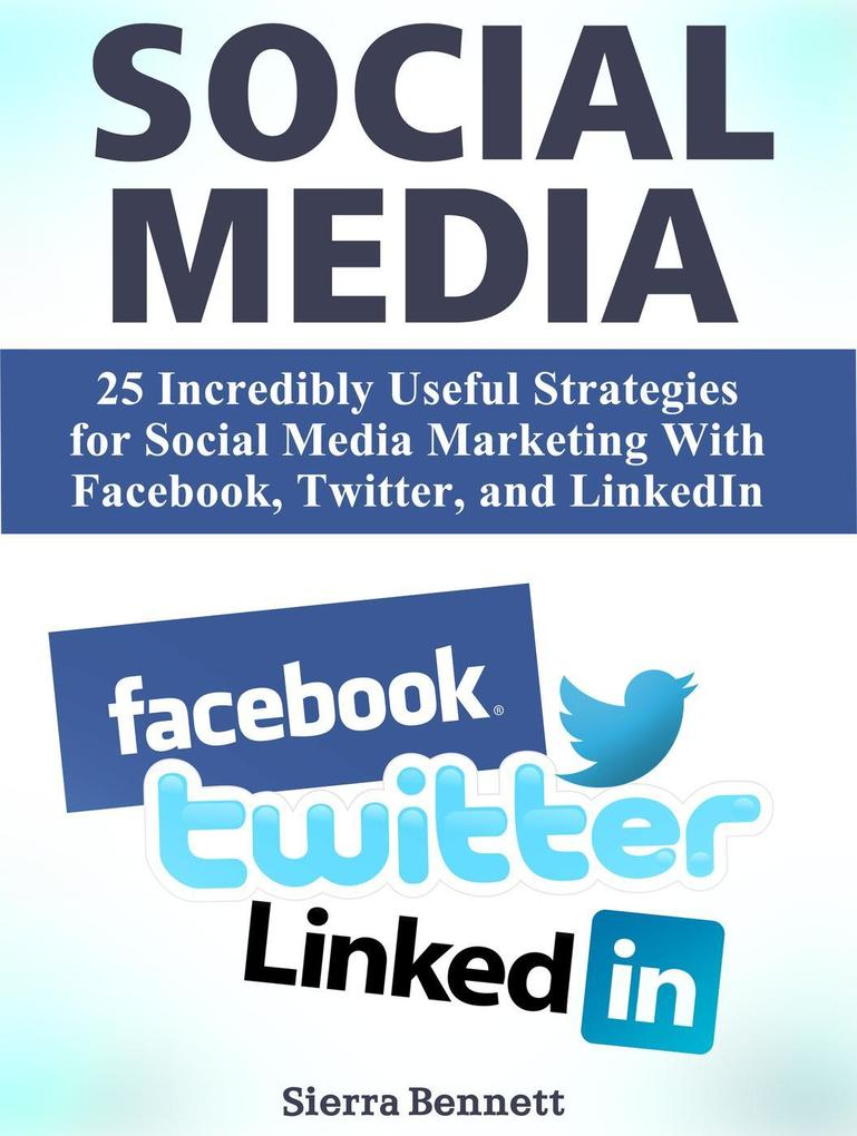 Social Media: 25 Incredibly Useful Strategies f...