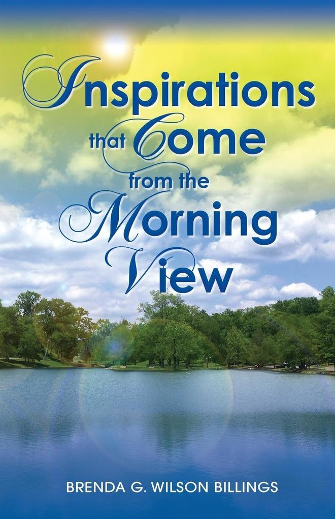 INSPIRATIONS THAT COME FROM THE MORNING VIEW al...