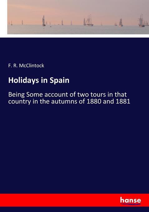 Holidays in Spain als Buch von F. R. McClintock