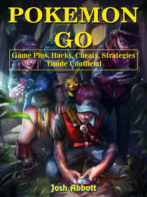 Pokemon Go Game Guide Unofficial als eBook Down...