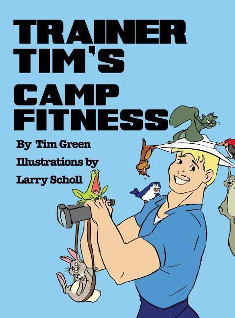 Trainer Tim´s Camp Fitness als Buch von Tim Green