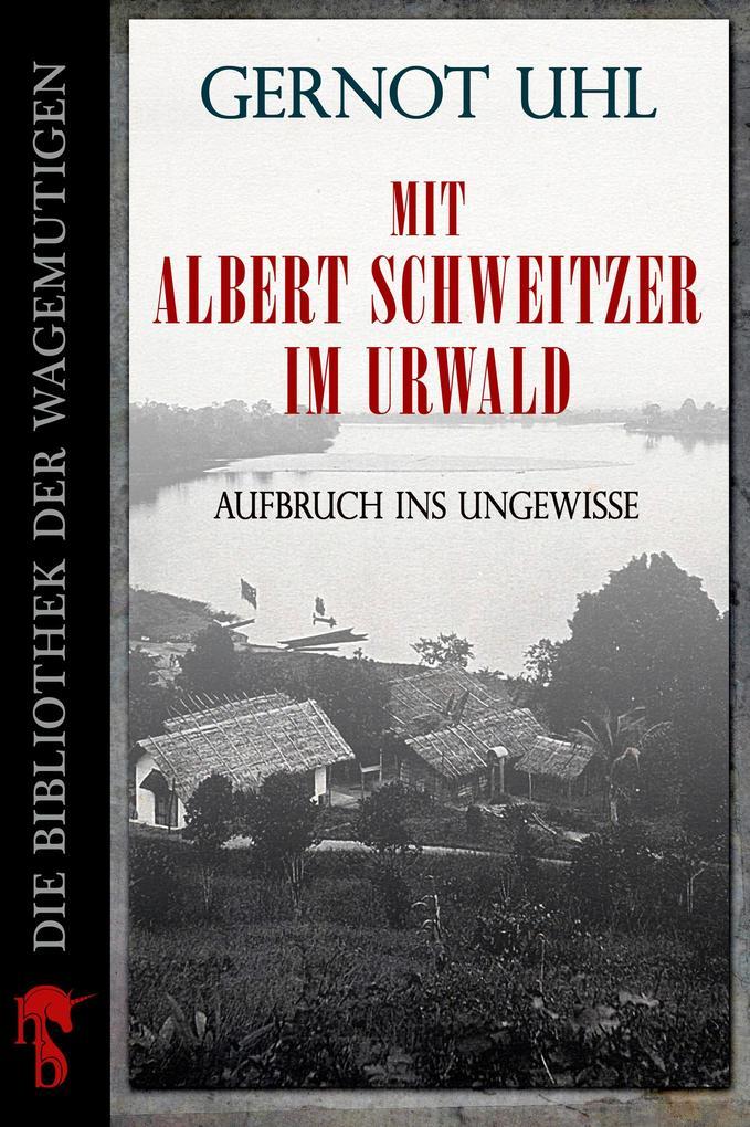 Mit Albert Schweitzer im Urwald als eBook Downl...
