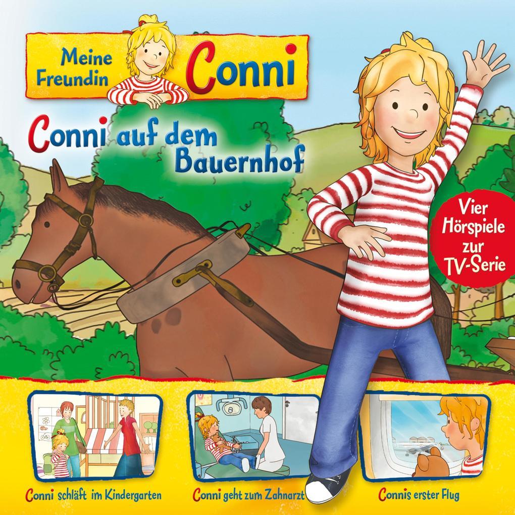 02: Conni auf dem Bauernhof / Conni schläft im Kindergarten / Conni geht zum Zahnarzt / Connis erster Flug (Vier Hörspiele zur TV-Serie) als Hörbuch Download