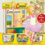 Meine Freundin Conni - 03: Conni tanzt / Conni lernt die Uhrzeit / Conni lernt Rad fahren / Conni lernt backen (Vier Hörspiele zur TV-Serie)