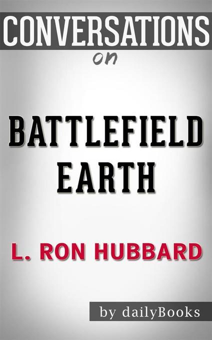 Battlefield Earth: by L. Ron Hubbard Conversati...