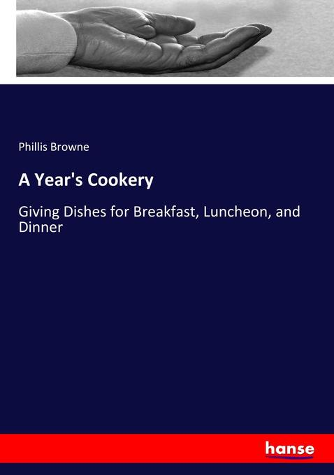 A Year´s Cookery als Buch von Phillis Browne