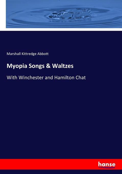 Myopia Songs & Waltzes als Buch von Marshall Ki...