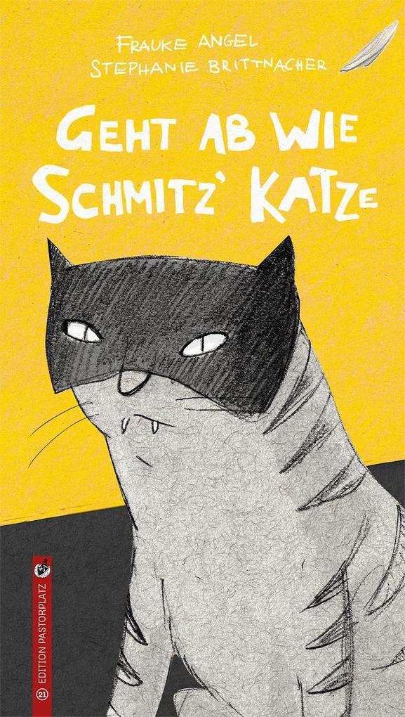 Geht ab wie Schmitz´ Katze als Buch von Frauke ...