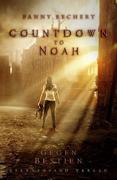 Countdown to Noah. Band 1: Gegen Bestien