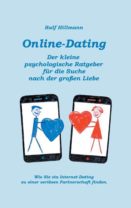 Online-Dating - Der kleine psychologische Ratgeber für die Suche nach der großen Liebe als Buch
