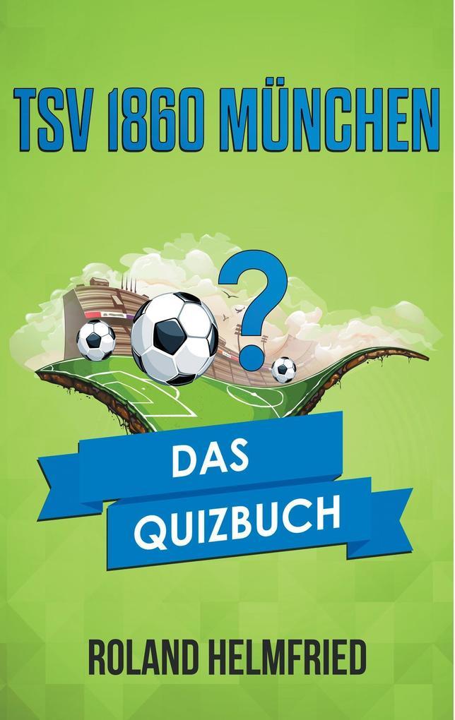 TSV 1860 München als Buch von Roland Helmfried