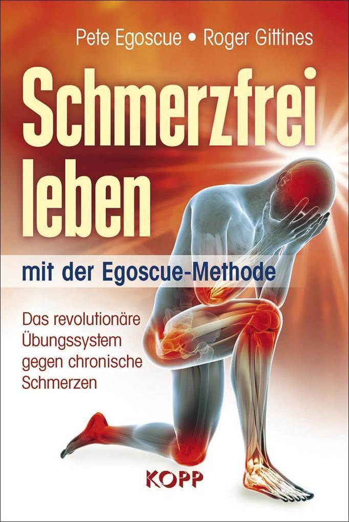 Schmerzfrei leben mit der Egoscue-Methode als Buch