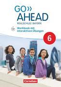 Go Ahead 6. Jahrgangsstufe - Ausgabe für Realschulen in Bayern - Workbook mit interaktiven Übungen auf scook.de