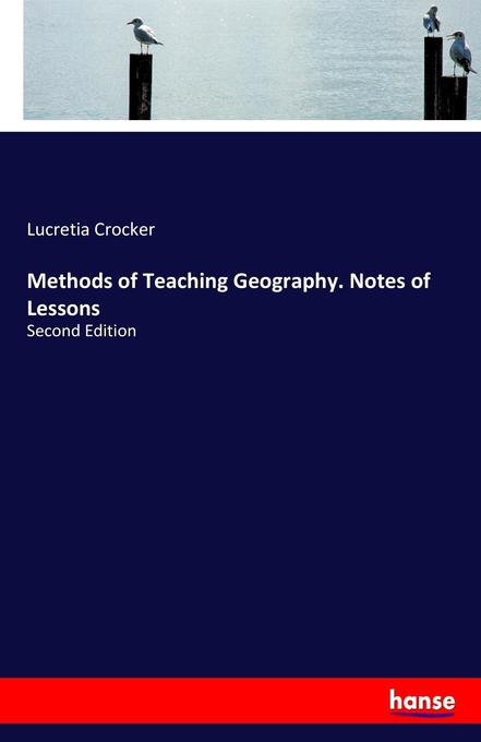 Methods of Teaching Geography. Notes of Lessons...