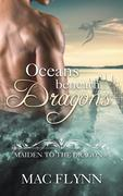 Oceans Beneath Dragons: Maiden to the Dragon #5 (Alpha Dragon Shifter Romance)