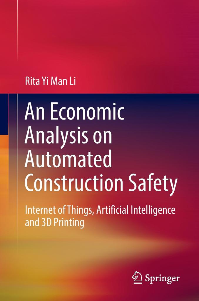 An Economic Analysis on Automated Construction Safety als Buch (gebunden)