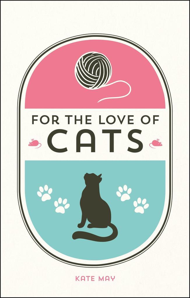 For the Love of Cats als eBook Download von Kat...