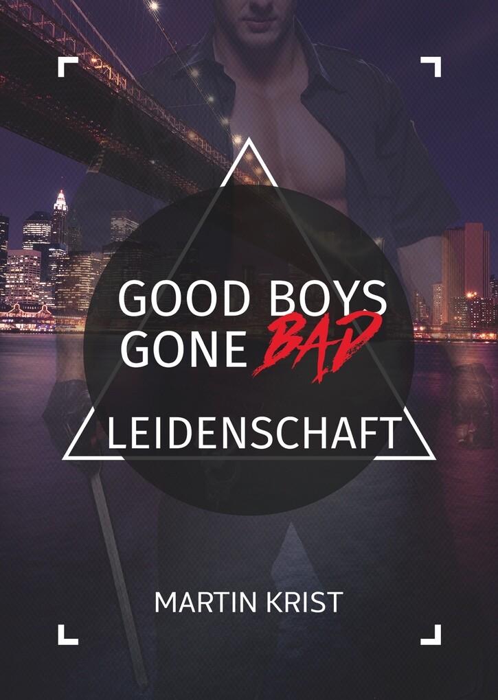 Good Boys Gone Bad - Leidenschaft als eBook