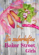 Die zauberhaften Baker Street Girls