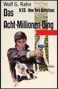 Das Acht-Millionen-Ding