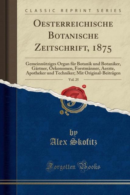 Oesterreichische Botanische Zeitschrift, 1875, ...