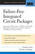 Failure-Free Integrated Circuit Packages: Systematic Elimination of Failures Through Reliability Engineering, Failure Analysis, and Material Improveme